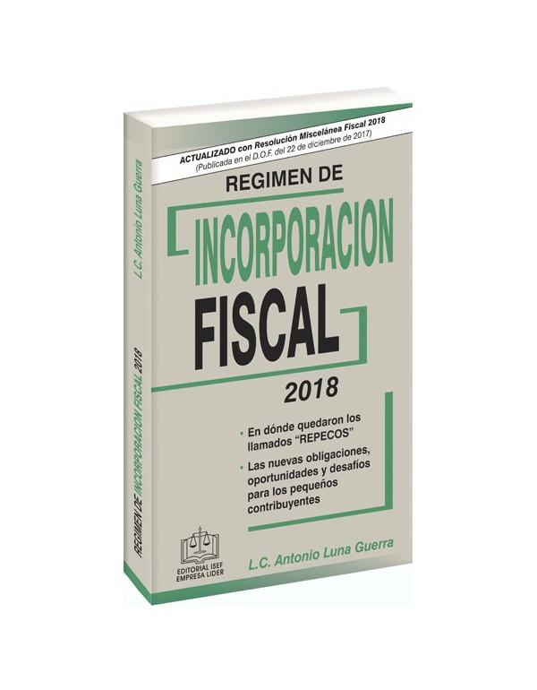 RÉGIMEN DE INCORPORACIÓN FISCAL 2018