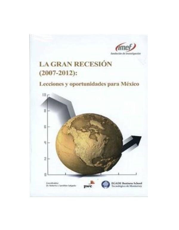 LA GRAN RECESIÓN (2007-2012): Lecciones y Oportunidades Para México