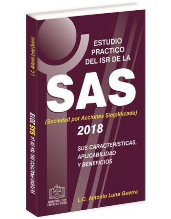 ESTUDIO PRACTICO DEL ISR DE LA SAS SUS CARACTERÍSTICAS APLICABILIDAD Y BENEFICIOS 2018