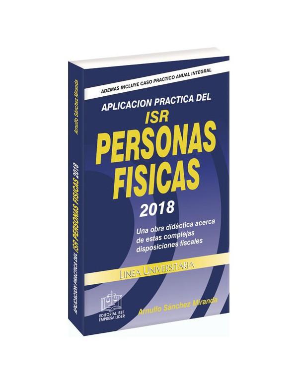 APLICACIÓN PRÁCTICA DEL ISR PERSONAS FÍSICAS 2018
