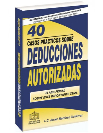 40 CASOS PRÁCTICOS SOBRE DEDUCCIONES AUTORIZADAS 2018