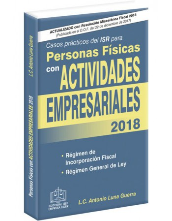 CASOS PRÁCTICOS DEL ISR PARA PERSONAS FÍSICAS CON ACTIVIDADES EMPRESARIALES 2018
