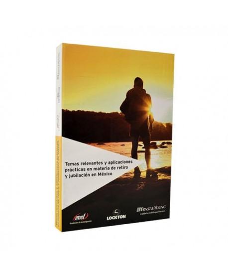 Temas Relevantes y aplicaciones prácticas en materia de Retiro y Jubilación en México (pasta suave)