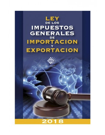 Ley de los Impuestos Generales de Importación y Exportación 2018 (TAX)