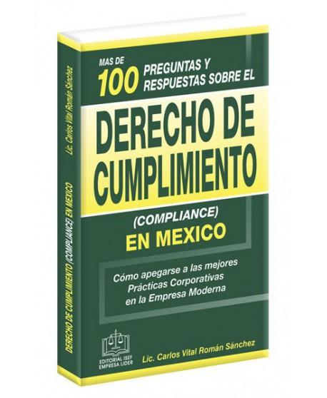 Más de 100 Preguntas y Respuestas sobre Derecho de Cumplimiento (Compliance) en México