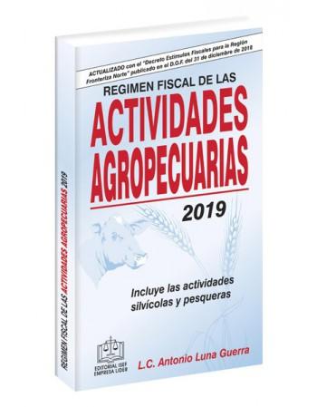 RÉGIMEN FISCAL DE LAS ACTIVIDADES AGROPECUARIAS 2019