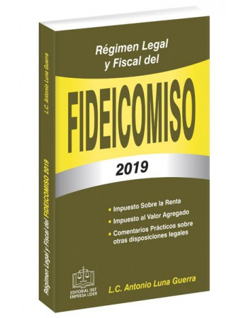 RÉGIMEN LEGAL Y FISCAL DEL FIDEICOMISO 2019