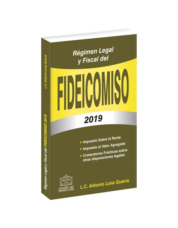 RÉGIMEN LEGAL Y FISCAL DEL FIDEICOMISO 2019
