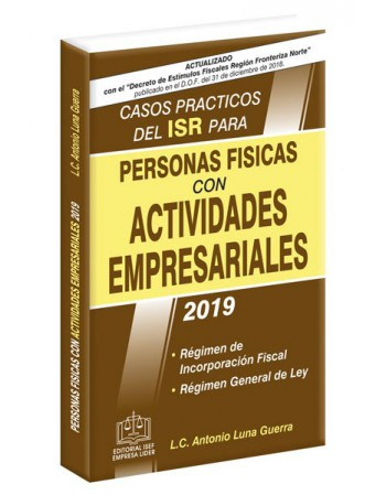 CASOS PRÁCTICOS DEL ISR PARA PERSONAS FÍSICAS CON ACTIVIDADES EMPRESARIALES 2019