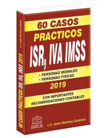 60 CASOS PRÁCTICOS ISR, IVA, IMSS 2019