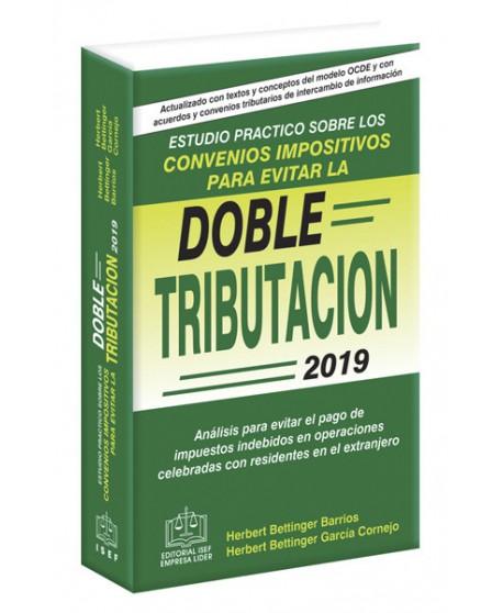 ESTUDIO PRACTICO SOBRE LOS CONVENIOS IMPOSITIVOS PARA EVITAR LA DOBLE TRIBUTACION 2019