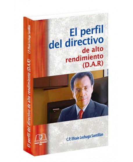 El Perfil del Directivo de Alto Rendimiento (D.A.R.)