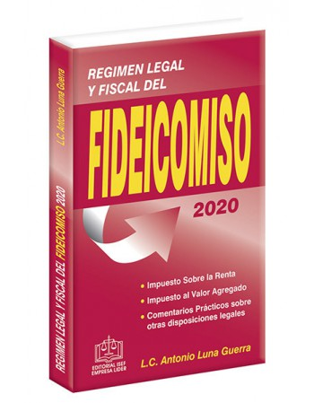 REGIMEN LEGAL Y FISCAL DEL FIDEICOMISO 2020