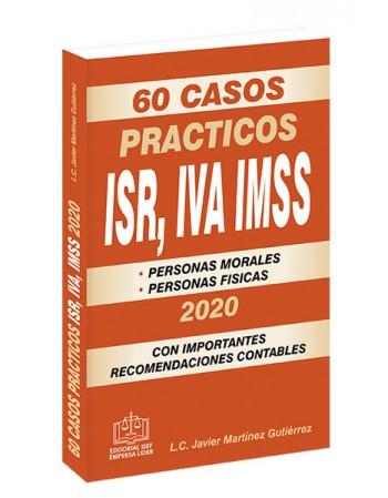 60 CASOS PRACTICOS ISR, IVA, IMSS 2020