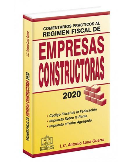 COMENTARIOS PRÁCTICOS AL RÉGIMEN FISCAL DE EMPRESAS CONSTRUCTORAS 2020
