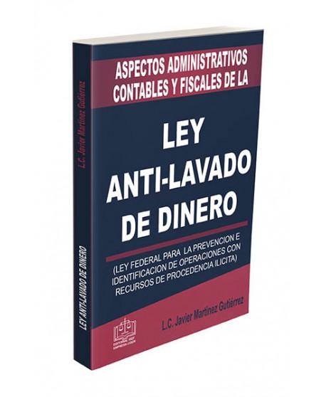 ASPECTOS ADMINISTRATIVOS CONTABLES Y FISCALES DE LA LEY ANTI LAVADO DE DINERO 2020