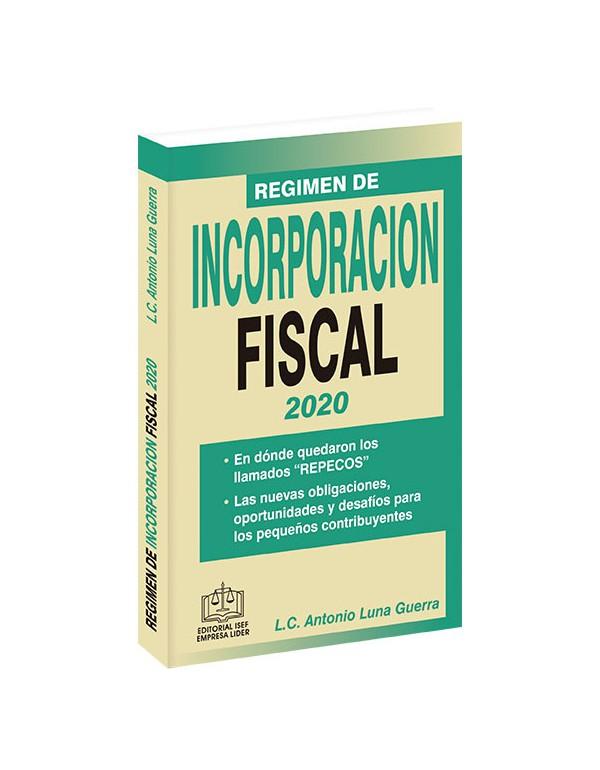 RÉGIMEN DE INCORPORACIÓN FISCAL 2020