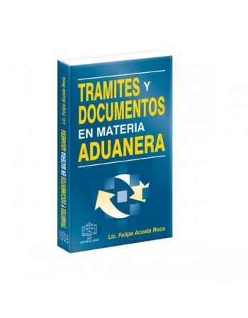 Trámites y Documentos en Materia Aduanera 2014