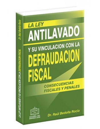 LEY ANTILAVADO Y SU VINCULACIÓN CON LA DEFRAUDACIÓN FISCAL