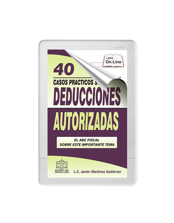 40 CASOS PRACTICOS SOBRE DEDUCCIONES AUTORIZADAS 2020