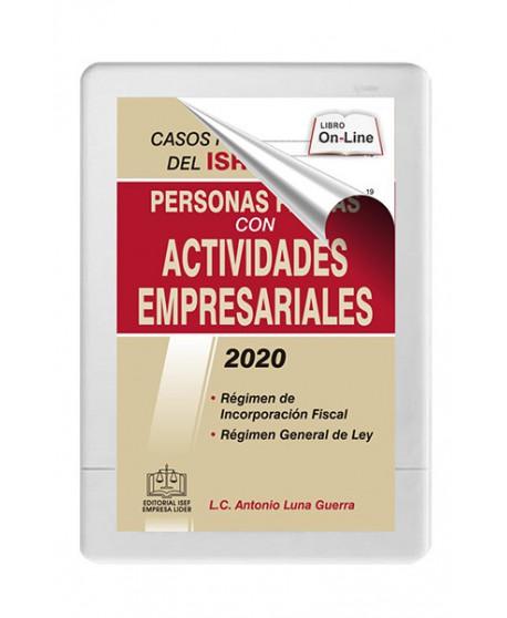 CASOS PRÁCTICOS DEL ISR PARA PERSONAS FÍSICAS CON ACTIVIDADES EMPRESARIALES 2020