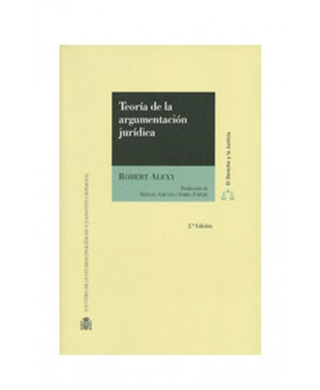 Teoría de la Argumentación Jurídica. La Teoría del Discurso Racional como Teoría de la Fundamentación Jurídica 2008 (DIJURIS)