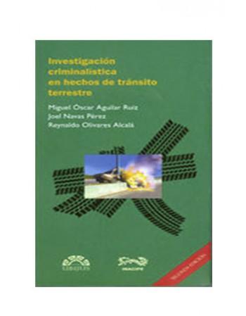 Investigación Criminalística en Hechos de Tránsito Terrestre 2009 (DIJURIS)