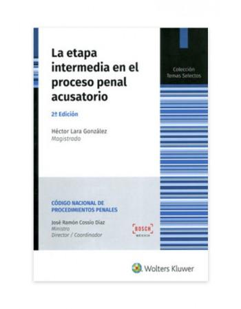 La Etapa Intermedia en el Proceso Penal Acusatorio. SEGUNDA ED. (DIJURIS)