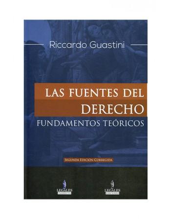 Las Fuentes del Derecho. Fundamentos Teóricos. Segunda Edición Corregida 2017 (DIJURIS)