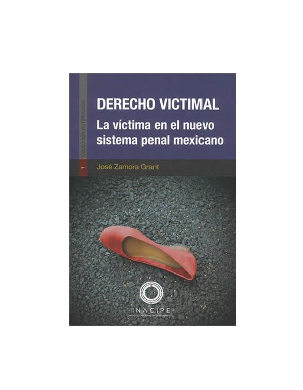 Derecho Victimal 3° Ed. (Reimpresión). La Victima en el Nuevo Sistema Penal Mexicano 2018 (DIJURIS)