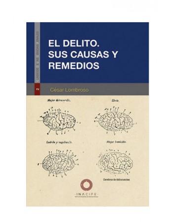El Delito. Sus Causas y Remedios (edición fasimilar) 2018 (DIJURIS)