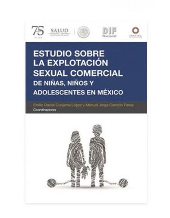 Estudio Sobre la Explotación Sexual Comercial De Niñas, Niños y Adolescentes en México 2018 (DIJURIS)
