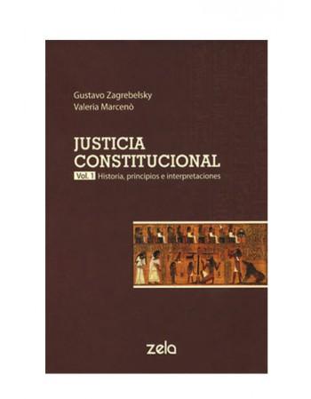 Justicia Constitucional. Vol. 1. Historia, Principios E Interpretaciones 2018 (DIJURIS)