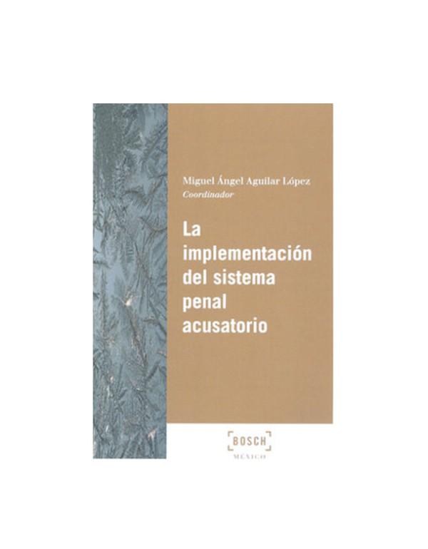 La Implementación del Sistema Penal Acusatorio. 2018 (DIJURIS)
