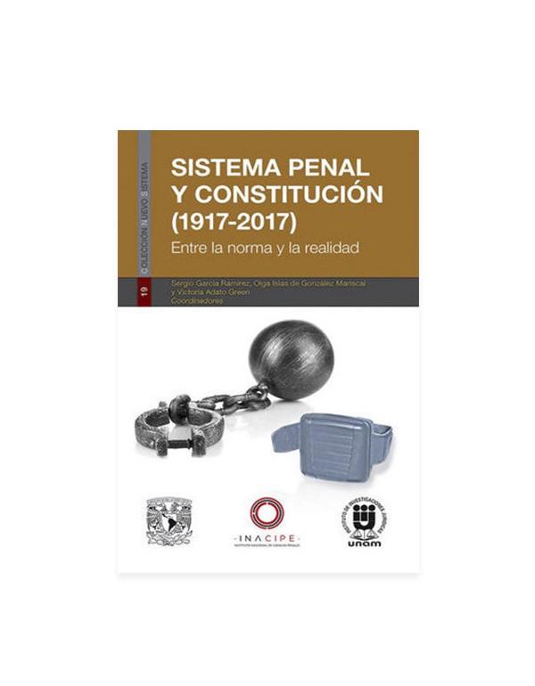 Sistema Penal y Constitución (1917-2017) (DIJURIS)