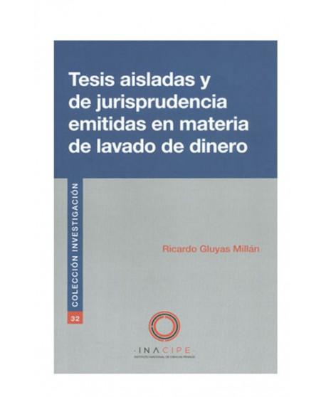 Tesis Aisladas y de Jurisprudencia Emitidas en Materia de Lavado de Dinero (DIJURIS)