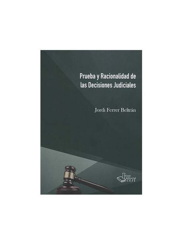 Prueba y Racionalidad De Las Decisiones Judiciales 2019 (DIJURIS)