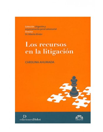 Los Recursos en la Litigación. 2019 (Dijuris)