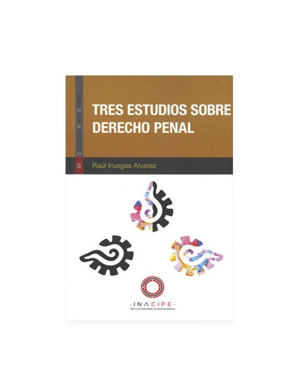 Tres Estudios Sobre Derecho Penal 2019 (DIJURIS)
