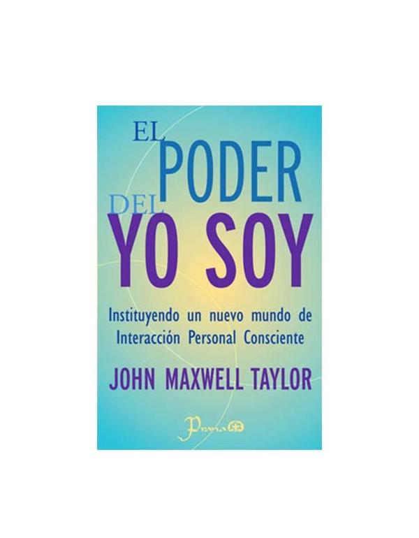 El Poder del Yo Soy (LIB LEC Y SER)