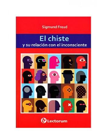 El Chiste y su Relación con el Inconsciente (LIB LEC Y SER)