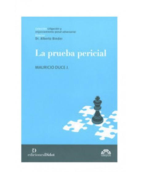 La Prueba Pericial. 2013