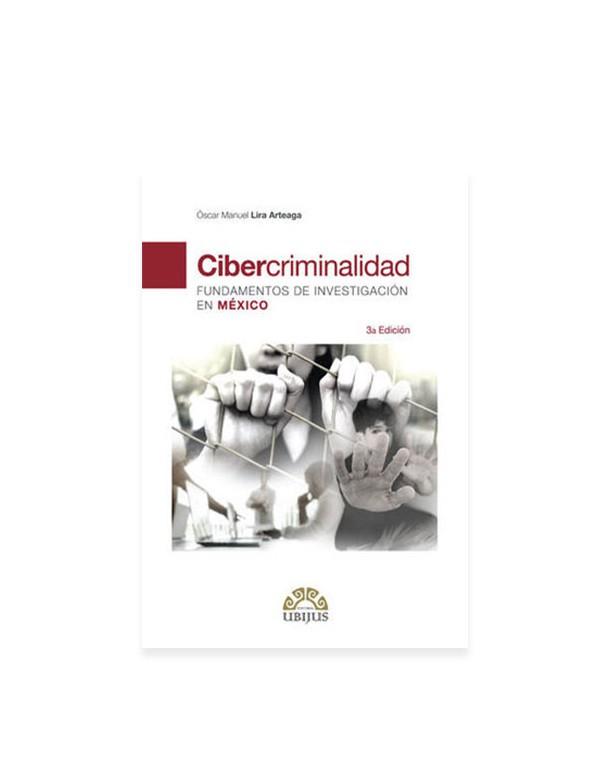 Cibercriminalidad. Tercera Edición. (UBIJUS)