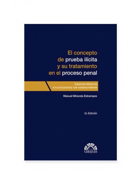 Concepto de Prueba Ilícita y su Tratamiento en el Proceso Penal (UBIJUS)