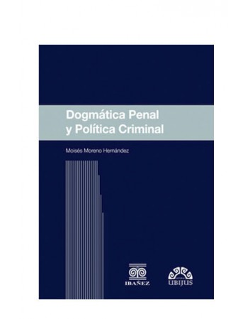 Dogmatica Penal y Política Criminal (UBIJUS)