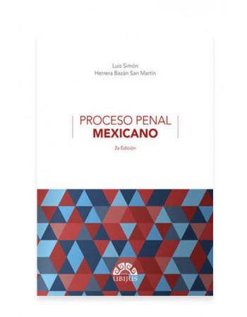 Proceso Penal Mexicano. 2a Edición 2019 (UBIJUS)