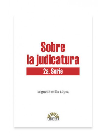 Sobre la Judicatura 2DA. Serie (UBIJUS)