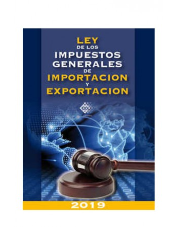 Ley de los Impuestos Generales de Importación y Exportación 2019 (TAX)