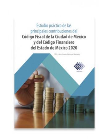 Estudio Práctico de las Principales Contribuciones del Código Fiscal de la CDMX y del Código Financiero del EDOMEX 2020