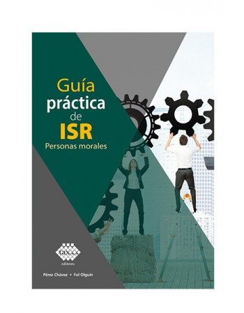 Guía Práctica de ISR. Personas Morales 2020 (TAX)
